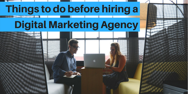 Things to do before hiring a digital marketing agency (1)